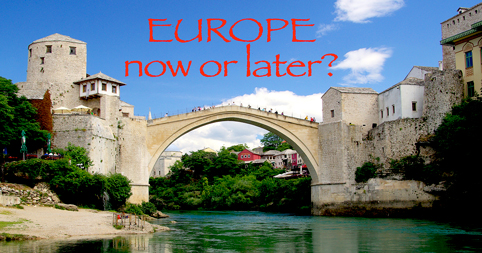 Europe now or later?