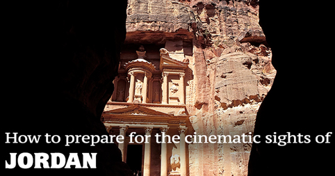 How to prepare for the cinematic sights of Jordan