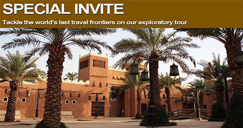 Special Invite – Tackle the world's last travel frontiers on our exploratory tour