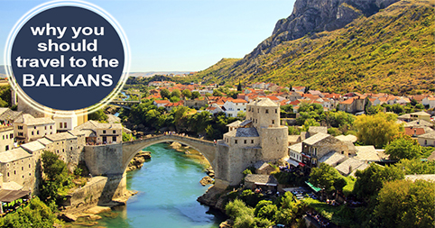 A travel-savvy couple explains why you should travel to the Balkans right now