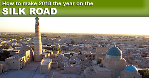 How to make 2018 the year on the Silk Road
