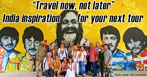 Travel now, not later – India inspiration for your next tour.