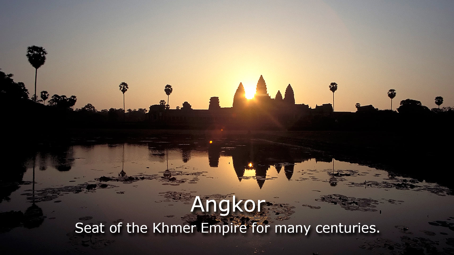 Angkor - Seat of the Khmer Empire for many centuries