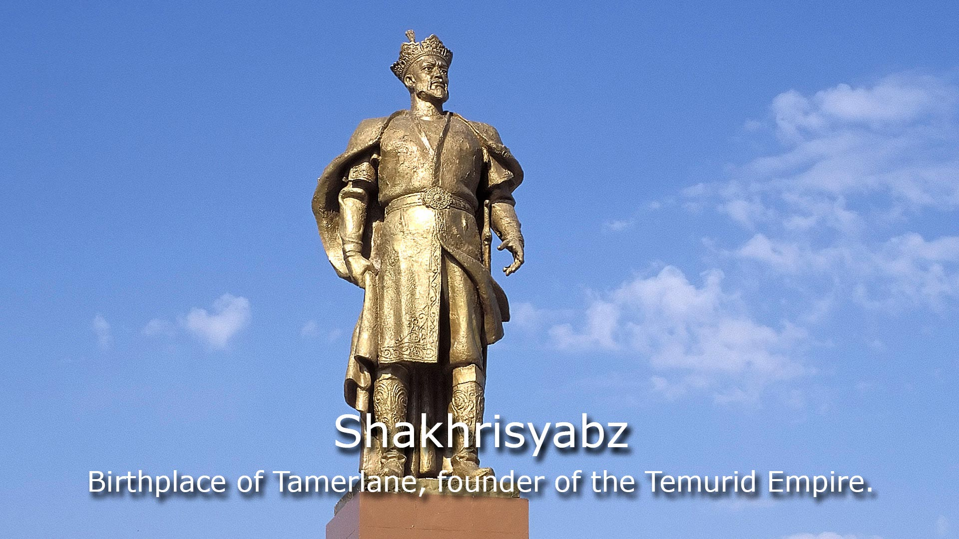 Shakhrisyz - Birthplace of Tamerlane, founder of the Temurid Empire
