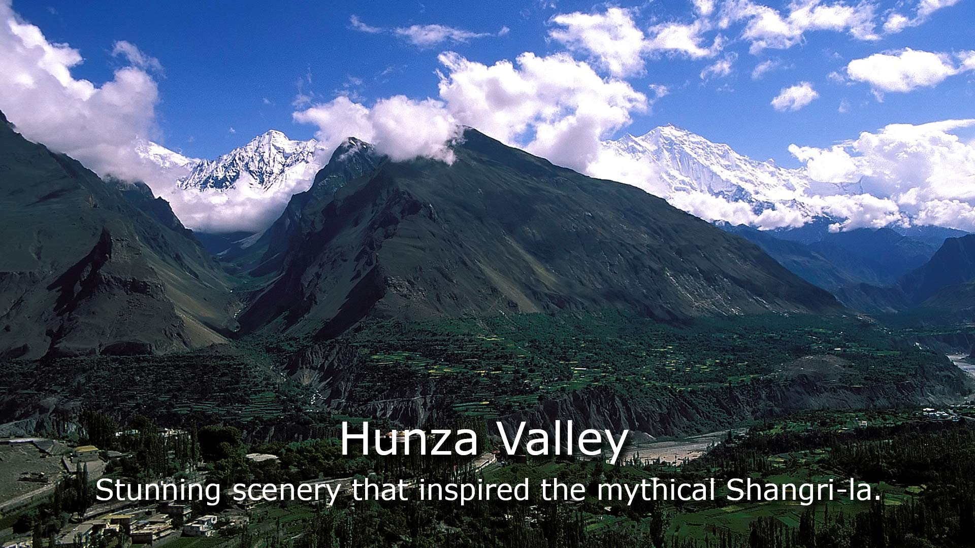 Hunza Valley - Stunning scenery that inspired the mythical Shangri-la.
