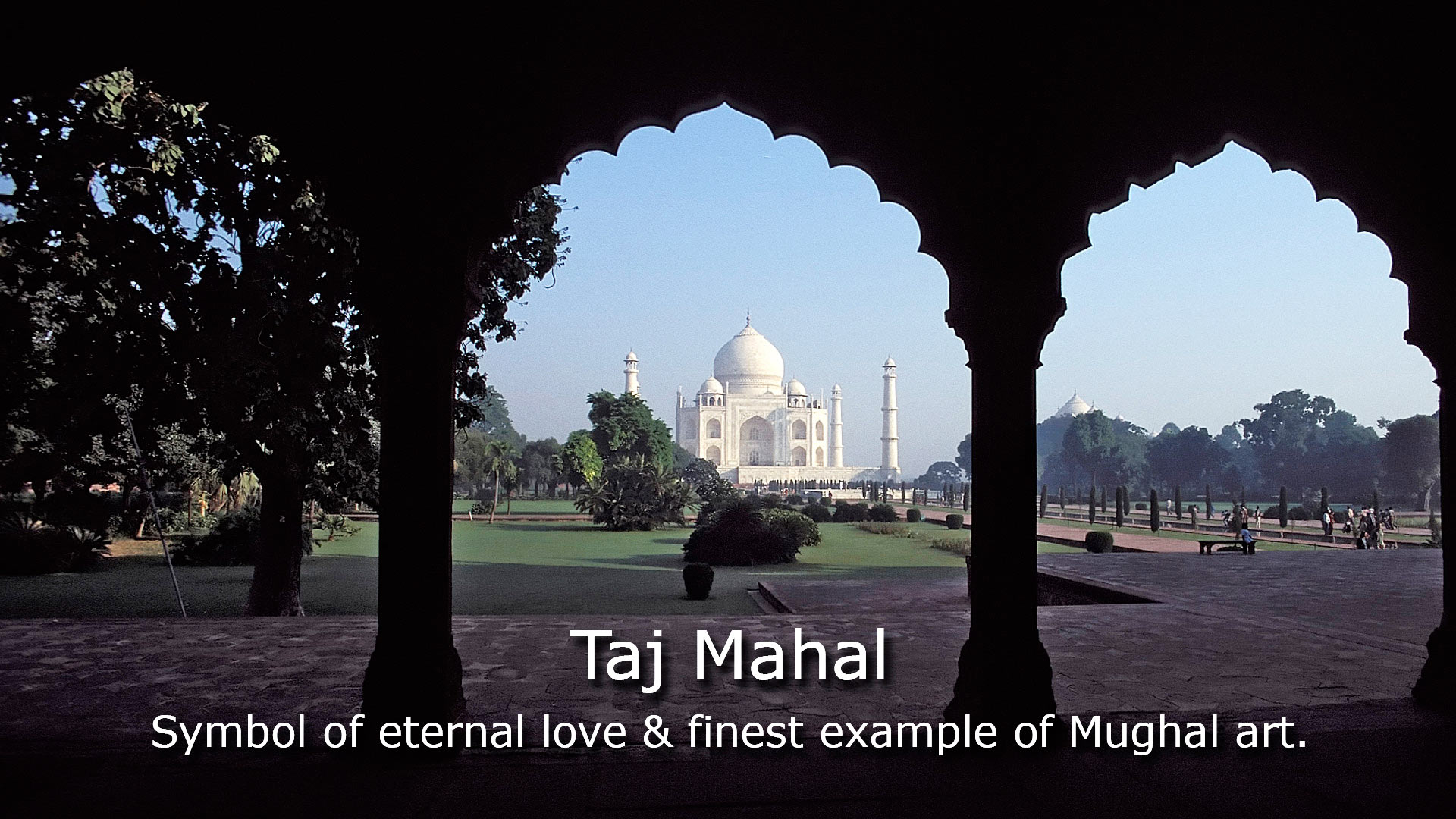 Taj Mahal, symbol of eternal love & finest example of Moghal art, India